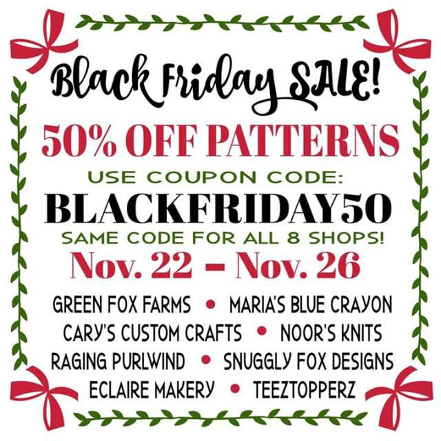 Pattern sale for Black Friday weekend. 50% off patterns by 8 designers from Nov. 22nd, 2018 to Nov. 26th, 2018. Find the shop links below.